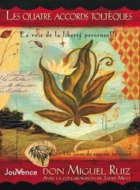 Miguel Ruiz - Les quatre accords toltèques - La voie de la liberté personnelle.