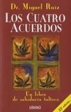 Miguel Ruiz - Los Cuatro Acuerdos - Un libro de sabiduria tolteca.