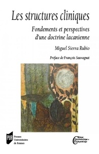 Les structures cliniques- Fondements et perspectives d'une doctrine lacanienne - Miguel Sierra Rubio |