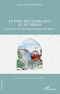 Accentsonline.fr Le port de Casablanca au XXe siècle - Une source de développement pour le Maroc Image