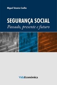 Pdf télécharger des ebooks Segurança Social  - Passado, Presente e Futuro RTF