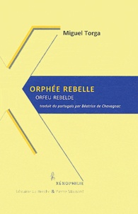 Miguel Torga - Orphée rebelle - Edition bilingue français-portugais.