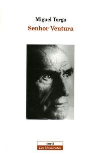 Miguel Torga - Senhor Ventura.