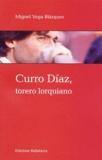 Miguel Vega Blàzquez - Curro Diaz, torero lorquiano.