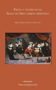 Miguel Zugasti et Joseba Cuñado - Fiesta y teatro en el Siglo de Oro: ambito hispanico.