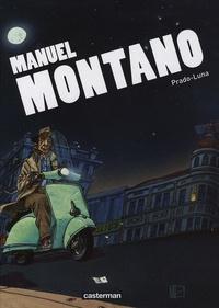 Jean-Claude Driant - Manuel Montaro  : Prado-Luna.
