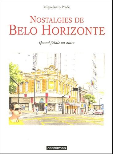 Miguelanxo Prado - Nostalgies de Belo Horizonte - Quand j'étais un autre.