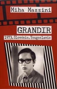 Miha Mazzini - Grandir - 1973, Slovénie, Yougoslavie.