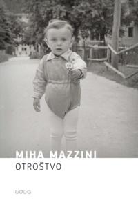 Miha Mazzini - Otroštvo.