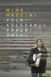 Miha Mazzini - Polni koledarji, prazni dnevi.