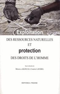 Mihaela Ailincai et Sabine Lavorel - Exploitation des ressources naturelles et protection des droits de l'homme.
