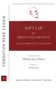 Mihaela Ailincai - Soft law et droits fondamentaux - Actes du colloque de Grenoble, 4 et 5 février 2016.