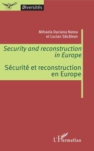 Mihaela Daciana Natea et Lucian Sacalean - Sécurité et reconstruction en Europe.