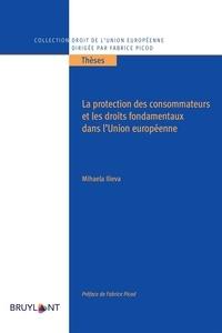 Mihaela Ilieva - La protection des consommateurs et les droits fondamentaux dans l'Union Européenne.