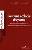Mihaela Nedelcu et François Hainard - Pour une écologie citoyenne - Risques environnementaux, médiations et politiques publiques.