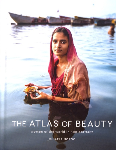 The Atlas of Beauty. Women of the world in 500 portraits