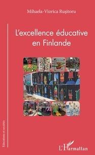 Mihaela-Viorica Rusitoru - L'excellence éducative en Finlande.