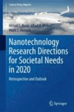 Mihail C. Roco et Mark C. Hersam - Nanotechnology Research Directions for Societal Needs in 2020 - Retrospective and Outlook.