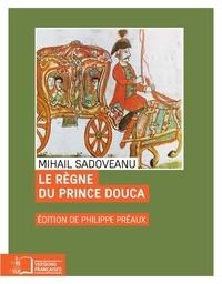 Mihail Sadoveanu - Le règne du prince Douca, ou le signe du cancer.