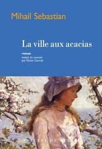 Mihail Sebastian - La ville aux acacias.