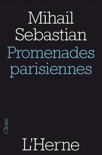 Mihail Sebastian - Promenades parisiennes et autres textes.