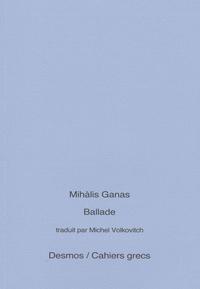 Mihalis Ganàs - Ballade - Edition bilingue français-grec.