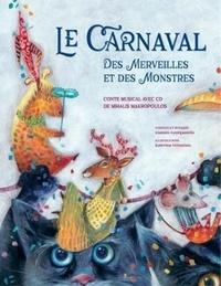 Mihalis Makropoulos - Le carnaval des merveilles et des monstres. 1 CD audio
