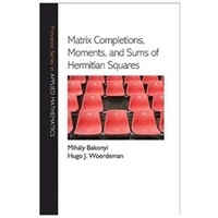 Mihaly Bakonyi et Hugo J. Woerdeman - Matrix Completions, Moments, and Sums of Hermitian Squares.
