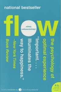 Mihaly Csikszentmihalyi - Flow - The Psychology of Optimal Experience.
