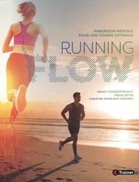 Mihaly Csikszentmihalyi et Philip Latter - Running flow - Immersion mentale pour une course optimale.