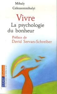 Mihaly Csikszentmihalyi - Vivre - La psychologie du bonheur.