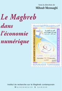 Mihoub Mezouaghi - Le Maghreb dans l'économie numérique.