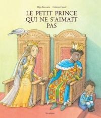 Mijo Beccaria et Colette Camil - Le petit prince qui ne s'aimait pas.