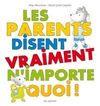 Mijo Beccaria et Henri-Jean Lepetit - Les parents disent vraiment n'importe quoi !.
