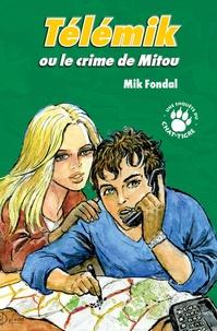 Mik Fondal - Les Enquêtes du Chat-Tigre  : Télémik ou le crime de Mitou.