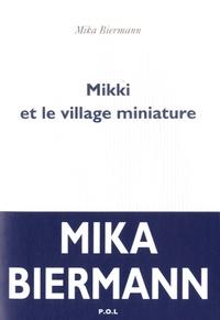 Mika Biermann - Mikki et le village miniature.