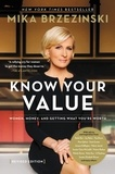 Mika Brzezinski - Know Your Value - Women, Money, and Getting What You're Worth (Revised Edition).