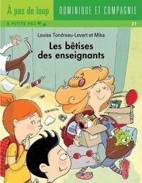 Mika et Louise Tondreau-Levert - Les bêtises  : Les bêtises des enseignants.