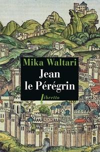 Mika Waltari - Jean le Pérégrin.