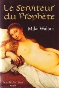 Mika Waltari - Le Serviteur du Prophète.