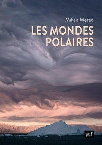 Mikaa Mered - Les mondes polaires.