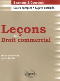 Mikaël Benillouche et Jacob Berrebi - Leçons de Droit commercial.