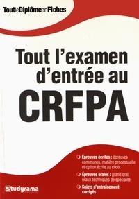 Tout l'examen d'entrée au CRFPA - Mikaël Benillouche |
