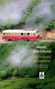 Mikael Bergstrand - Dans la brume du Darjeeling.