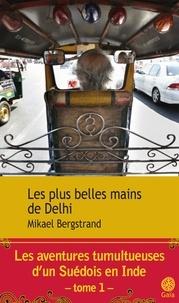 Mikael Bergstrand - Les plus belles mains de Delhi.