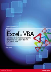 Mikaël Bidault - Excel 2013 et VBA - Développez des macros compatibles avec toutes les versions d'Excel (de 1997 à 2013).