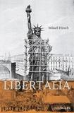 Mikaël Hirsch - Libertalia - Roman historique sous la IIIe République.