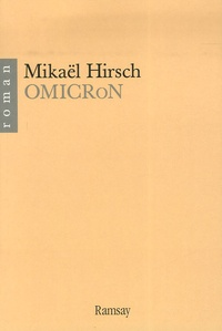 Mikaël Hirsch - Omicron.