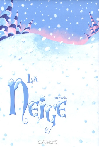 Mikaël - La neige.