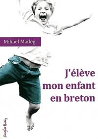 Jélève mon enfant en breton - Traité du bilinguisme précoce breton-français.pdf